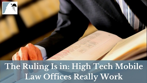 The Ruling is in: High Tech Mobile Law Offices Really Work
