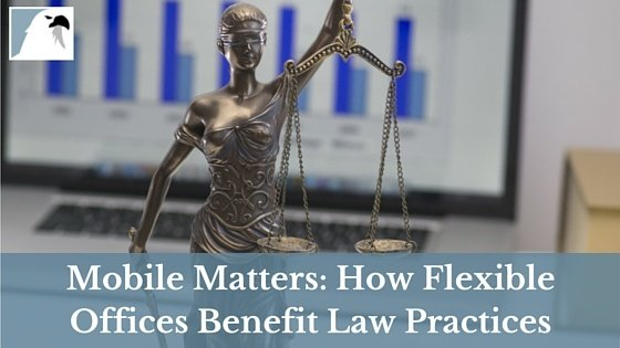 Mobile Matters: How Flexible Offices Benefit Law Practices